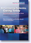 Remembering Yesterday, Caring Today: reminiscence in dementia care